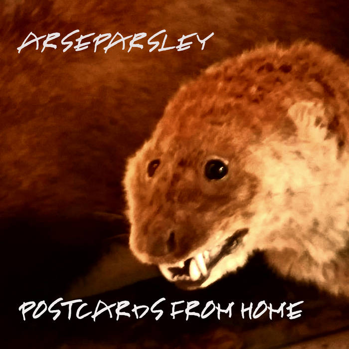 Postcards From Home – Arseparsley