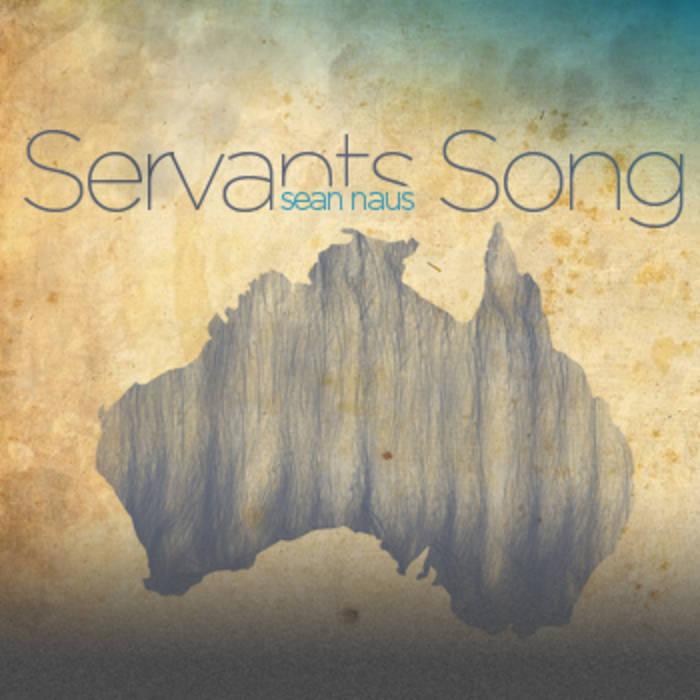 Servants Song Sean Naus