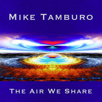 The Air We Share by Mike Tamburo