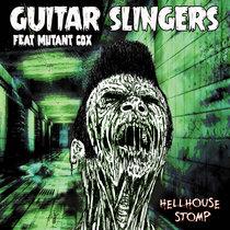 Guitar Slingers - Hellhouse Stomp cover art