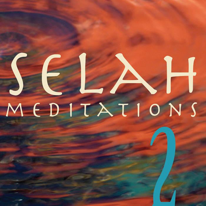 Selah Audio Meditations - Vol  2 | Selah Service / Jeff Johnson