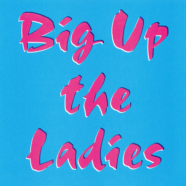 Big Up The Ladies main photo