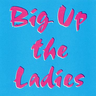 Big Up The Ladies main photo