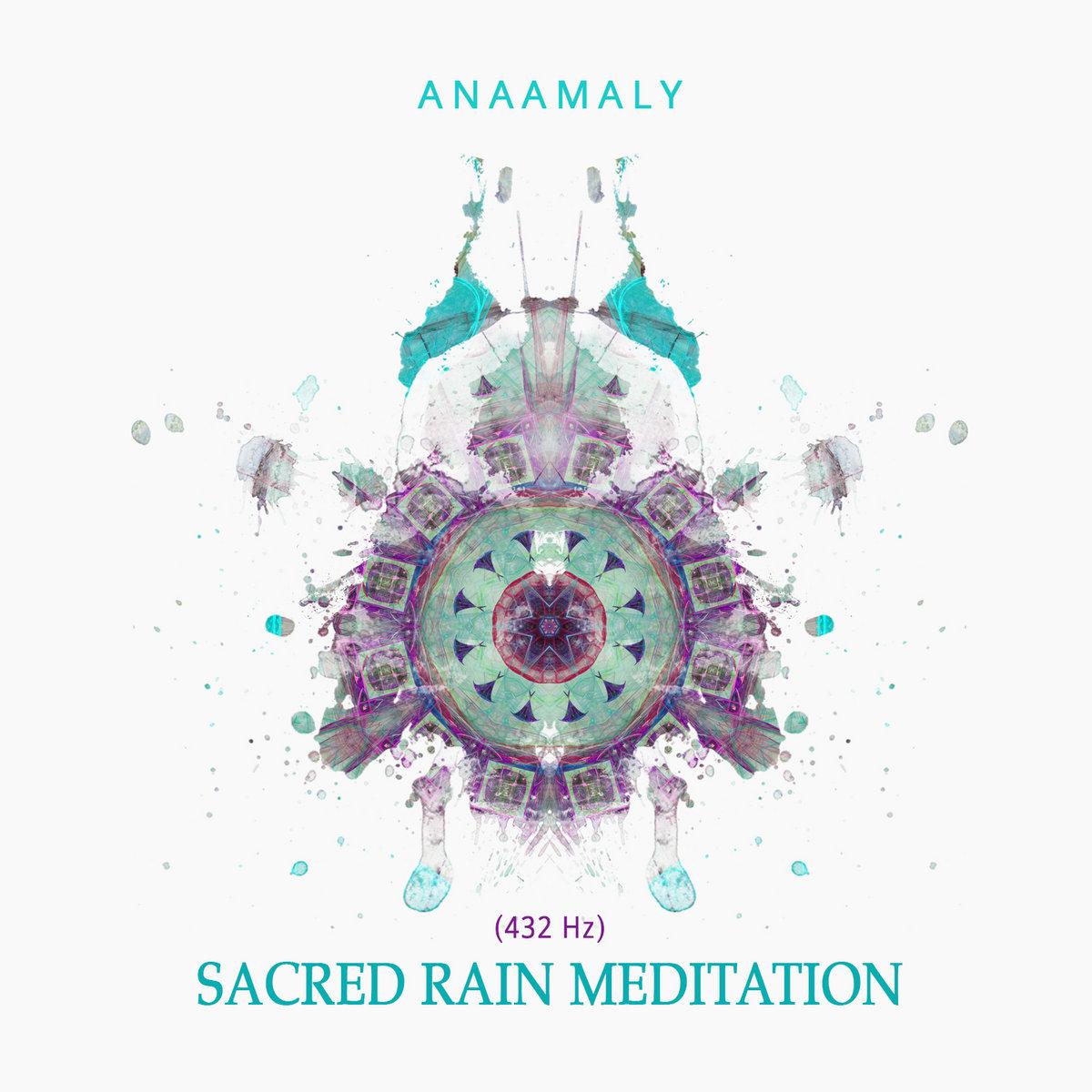 Sacred Rain Meditation (432 Hz) | ANAAMALY