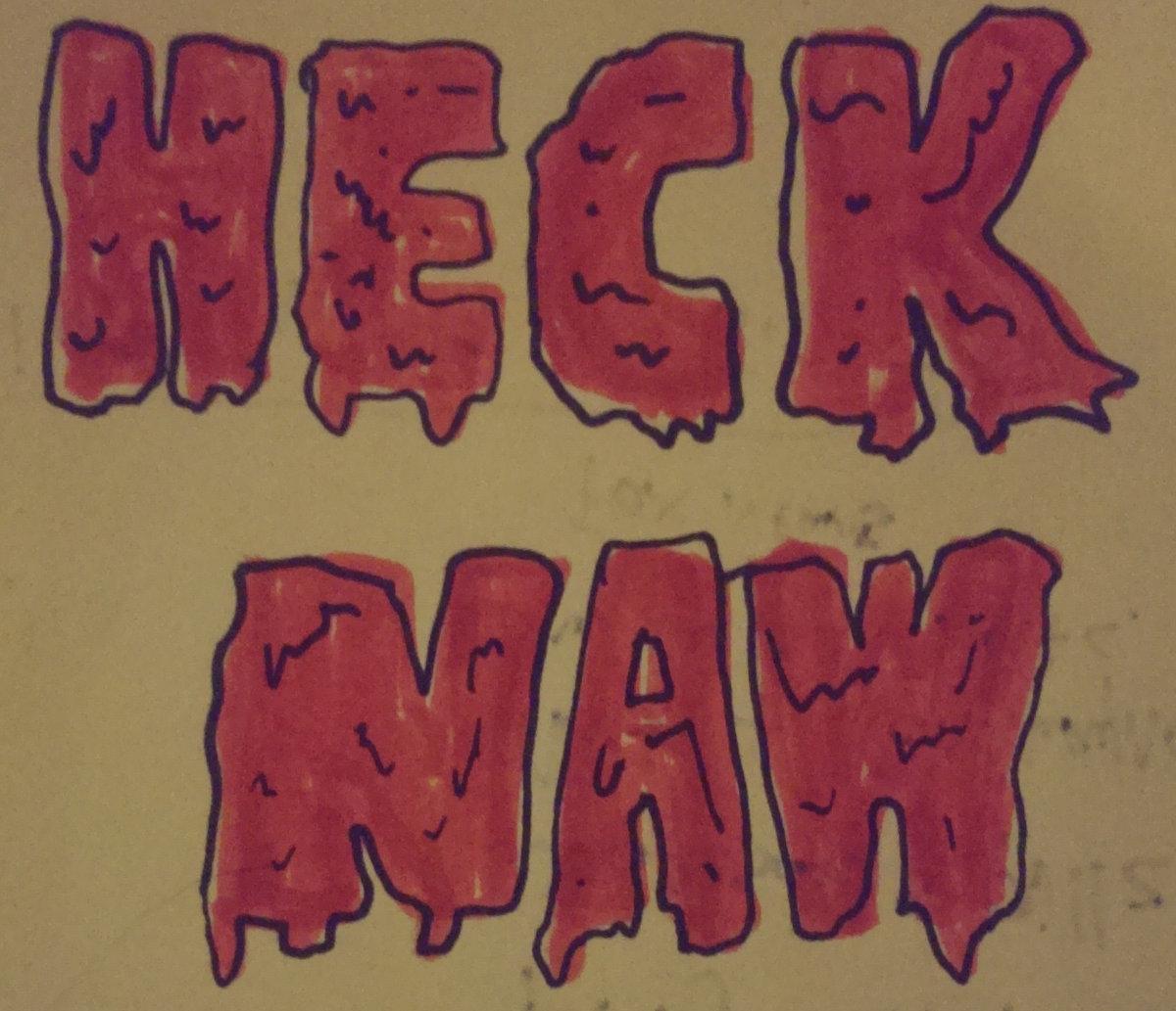 Heck Naw Heck Naw
