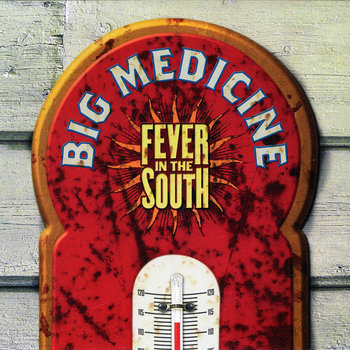 Fever in the South by Big Medicine