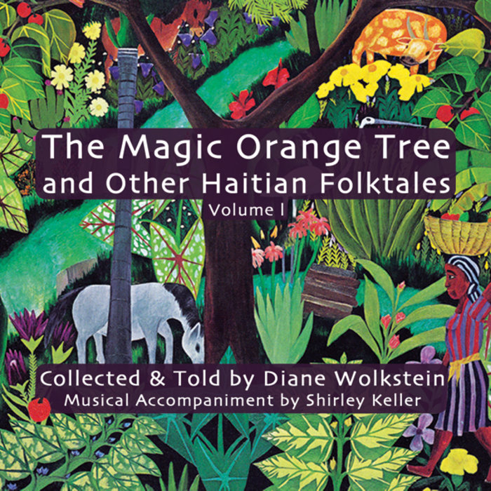 The Magic Orange Tree and Other Haitian Folktales | Diane