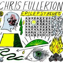 Chris Fullerton - Epilepsy Blues cover art