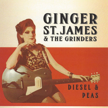 Ginger St James - Diesel & Peas by Busted Flat Records