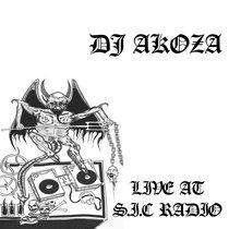 DJ AKOZA - LIVE AT SIC RADIO cover art