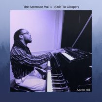 "The Serenade (Vol. 1) ""Ode To Robert Glasper"" cover art"