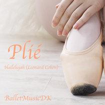 Plié (Hallelujah - Leonard Cohen - Shrek) - Music for Ballet Class cover art