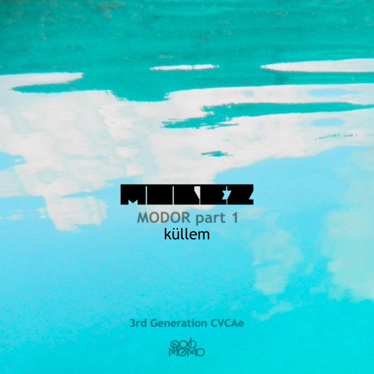 Molez – Küllem – Modor part 1