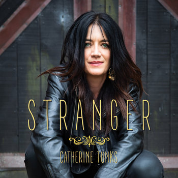 STRANGER by Catherine Tunks