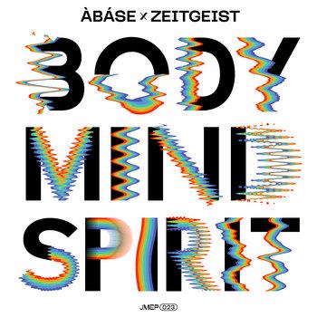 Body Mind Spirit EP by Àbáse x Zeitgeist