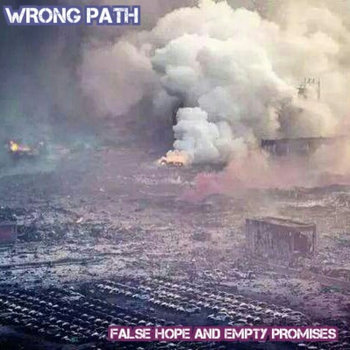 False Hope and Empty Promises by Wrong Path
