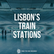 Lisbon Train Station Sound Library! Sounds Of Portugal cover art