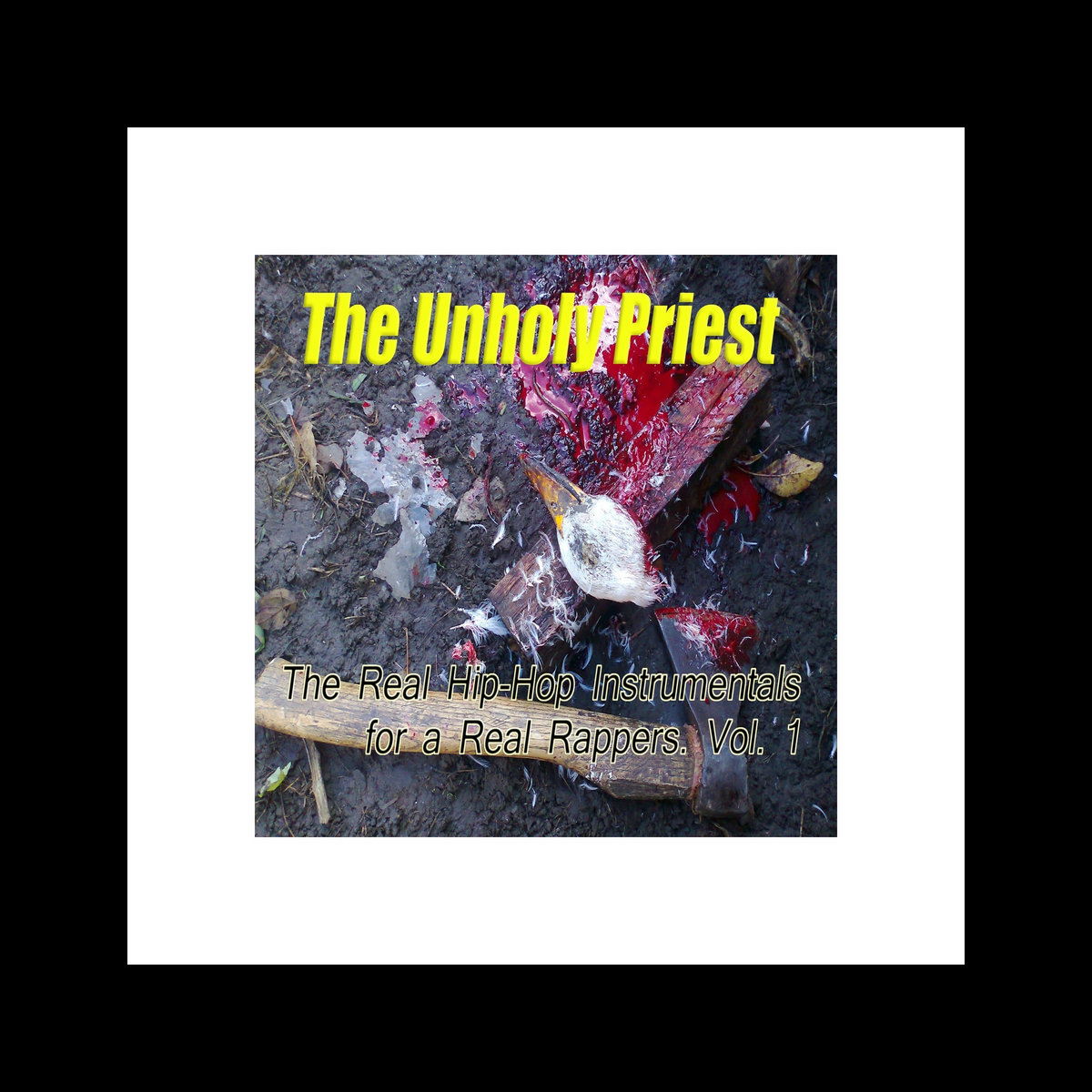 The Unholy Priest  The Real Hip-Hop Instrumentals for a Real