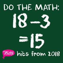 Do The Math: 18-3 = 15 Hits From 2018 cover art
