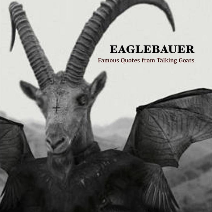 Famous Quotes From Talking Goats Eaglebauer