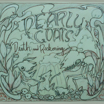 Death and Reckoning by Pearly Goats
