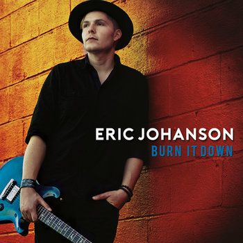 Burn It Down by Eric Johanson
