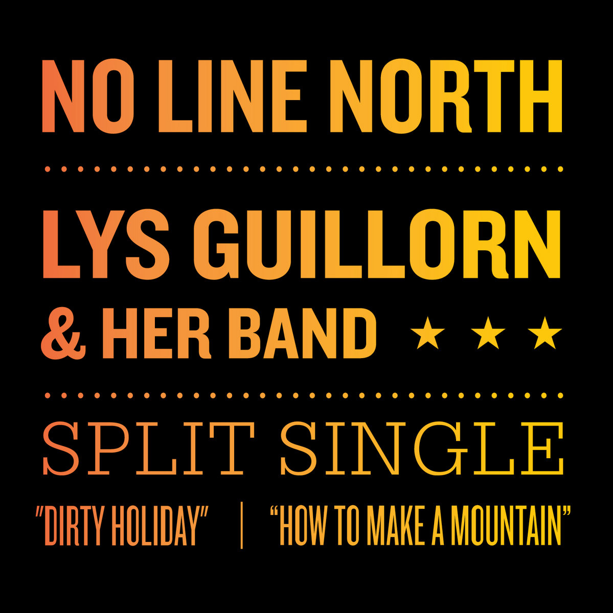 From Dirty Holiday How To Make A Mountain Split Single By No Line North Lys Guillorn Her Band