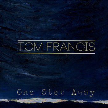 One Step Away by Tom Francis