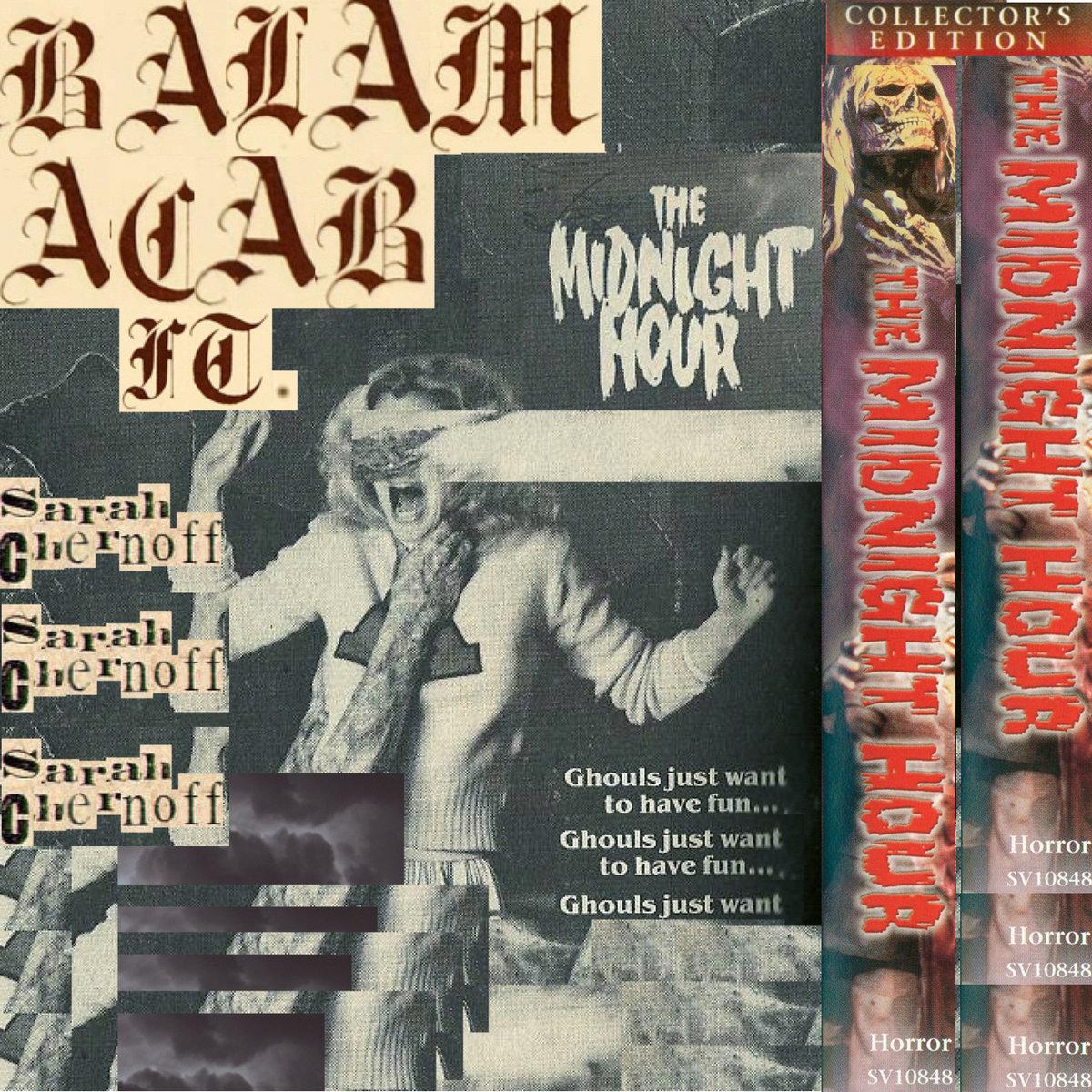 Balam Acab Ft. Sarah Chernoff - The Midnight Hour