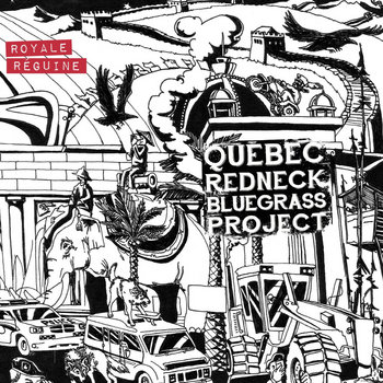 Royale Réguine by Québec Redneck Bluegrass Project