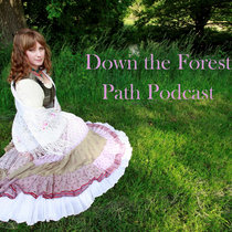 Down the Forest Path Podcast cover art