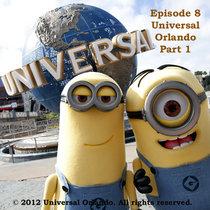 Episode 8 - Universal Orlando Resort Part 1: Universal Studios cover art