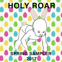 Holy Roar Spring Sampler '17 cover art