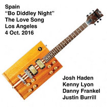 "Spain ""Bo Diddley Night"" Love Song Los Angeles, CA 4 Oct 2016 With Justin Burrill cover art"