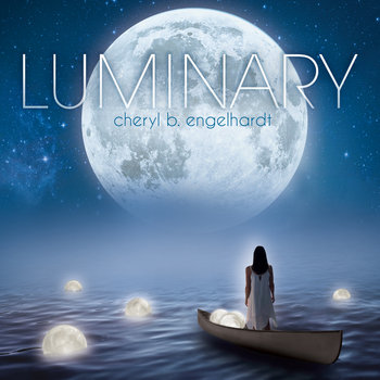 Luminary by Cheryl B. Engelhardt