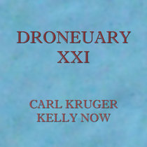 Droneuary XXI - Kelly Now cover art