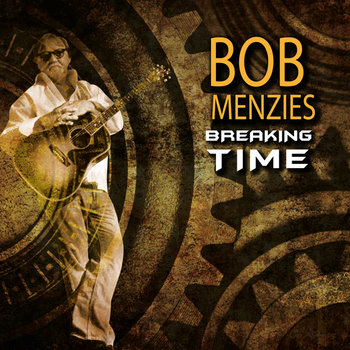 Breaking Time by Bob Menzies