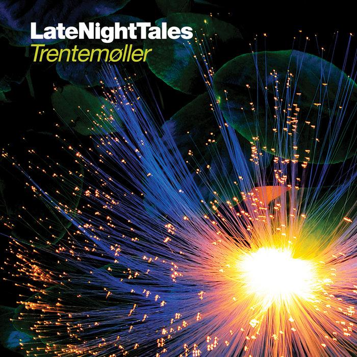 Late Night Tales: Trentemøller | Late Night Tales