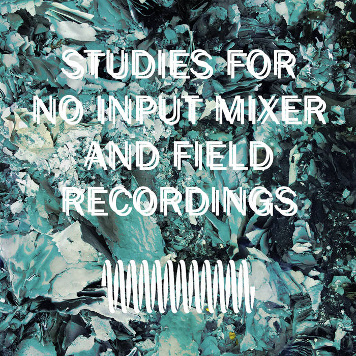 Pagne – Studies for No-Input Mixer and Field Recordings