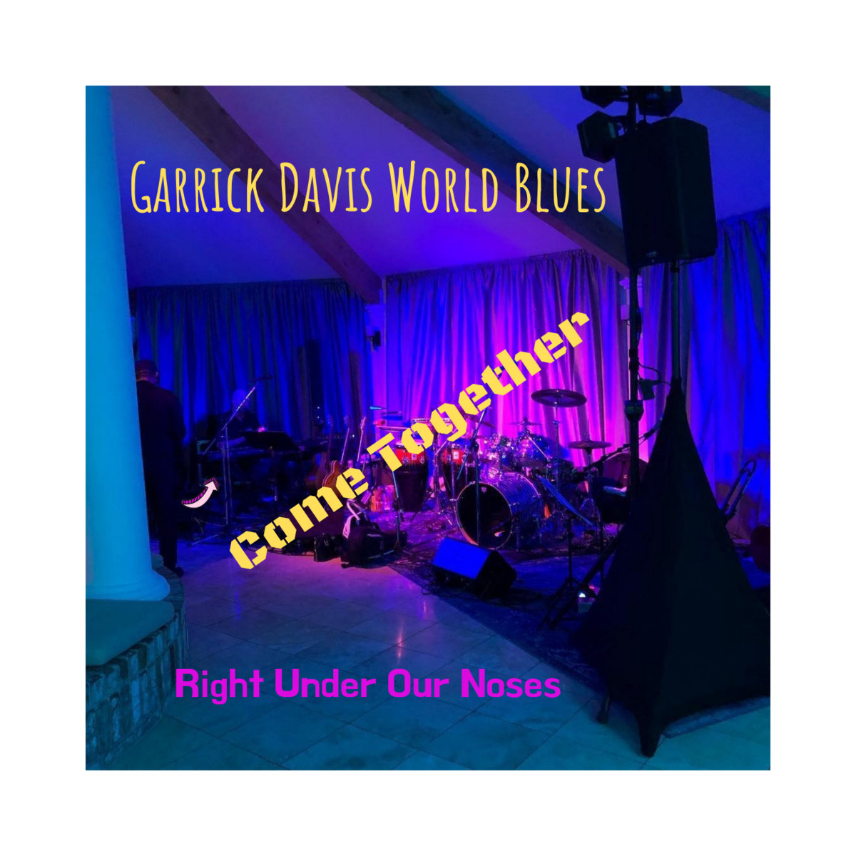 Come Together - Live by Garrick Davis World Blues