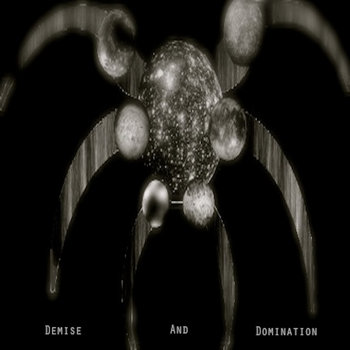 Demise and Domination by Demise and Domination