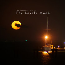 An introduction to The Lovely Moon cover art