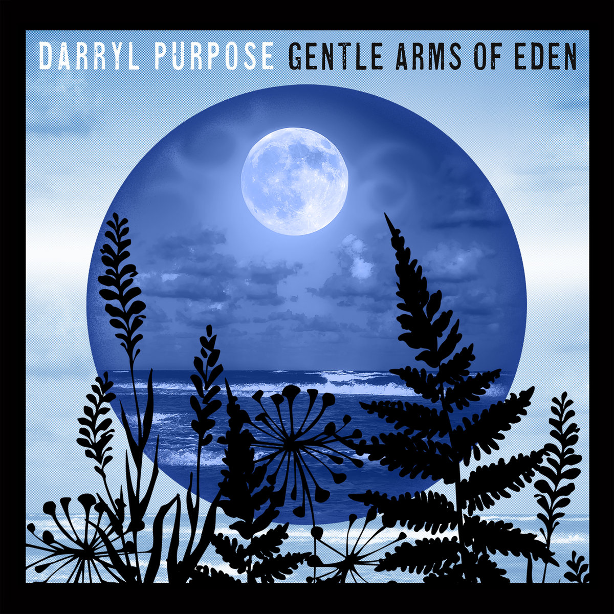 Gentle Arms Of Eden - SINGLE 2020 by Darryl Purpose