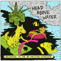 Head Above Water - A Response To The BP Drilling Disaster cover art