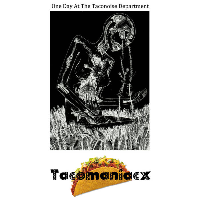 Tacomaniacx - One Day At The Taconoise Department (Free) cover art
