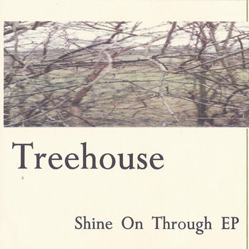 Shine On Through EP by Treehouse