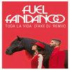 Fuel Fandango - Toda La Vida (Fake Dj Remix)