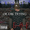Be Middle Class or Die Trying Cover Art