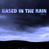 Based In The Rain Twice cover art