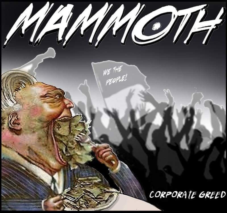 corporate greed mammoth
